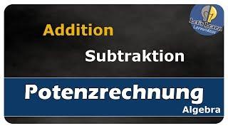 Let's Learn Potenzrechnung - Addition und Subtraktion - Plus und Minus