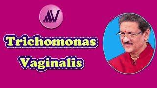 Leucorrhea Part II: Trichomonas Vaginitis