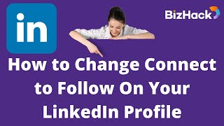 LinkedIn Minutes: Changing Connect to Follow On Your LinkedIn Profile