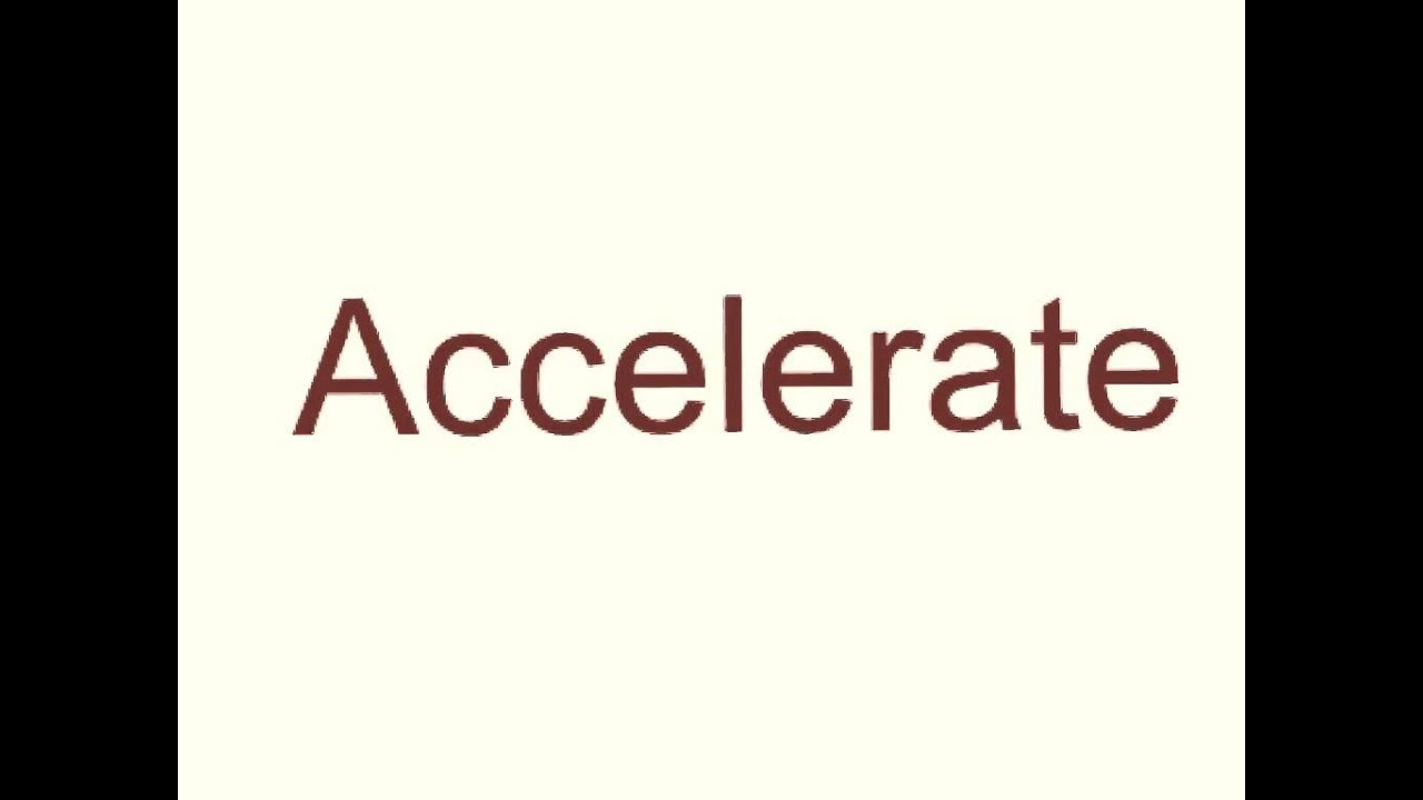 How to pronounce Accelerate