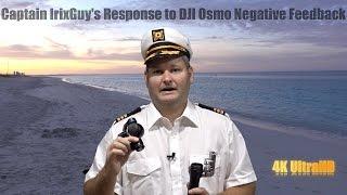 DJI Osmo Negative Feedback Response from Captain IrixGuy