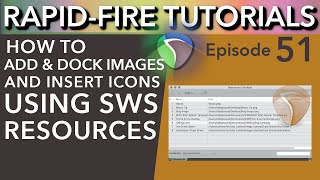 Dock Images and easily add track Icons with SWS Resources (Rapid Fire Reaper Tutorials Ep51)