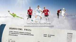 DOKUMENTARFILM: WE MADE HISTORY - Kvartfinalen mod Manchester United