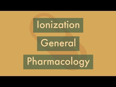 Ionization   General Pharmacology