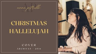 Hallelujah (Christmas Version) sung by Anna Petrillo