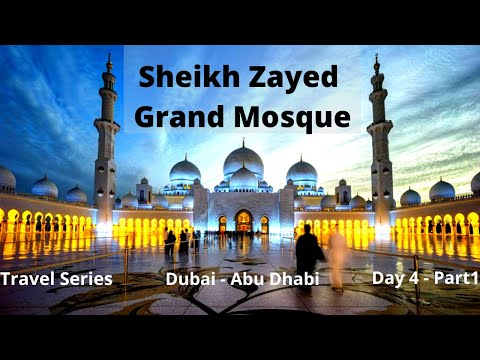 Sheikh Zayed Grand Mosque | Meet Our New Friends From Brazil ! | Dubai – Abu Dhabi | Day 4 – Part 1