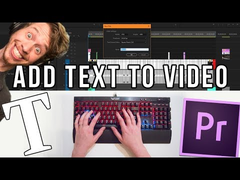 How To Add Text to Video Tutorial | Adobe Premiere Pro CC 2017