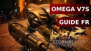 Omega Sigmastice V3.0 (Savage) Guide Fr - Final Fantasy XIV : Stormblood