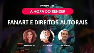 🔴 LIVE |Hora do Render: Fanart e Direitos Autorais | UNHIDE SCHOOL