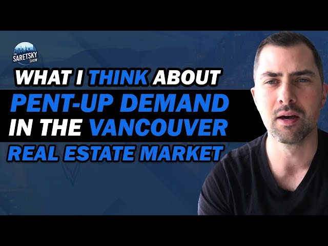 What I Think About Pent Up Demand In The Vancouver Real Estate Market