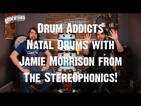 Drums Addicts - Natal Drums with Jamie Morrison from The Stereophonics!