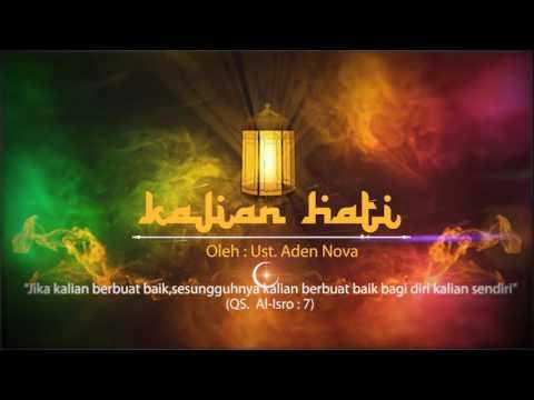 "Episode #01 Kajian Hati ""Sifat Sholat Mabuk"" Ust. Aden Nova"