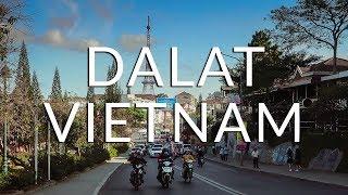 "DALAT - the ""little Paris"" of Vietnam | Vietnam Travel Vlog"
