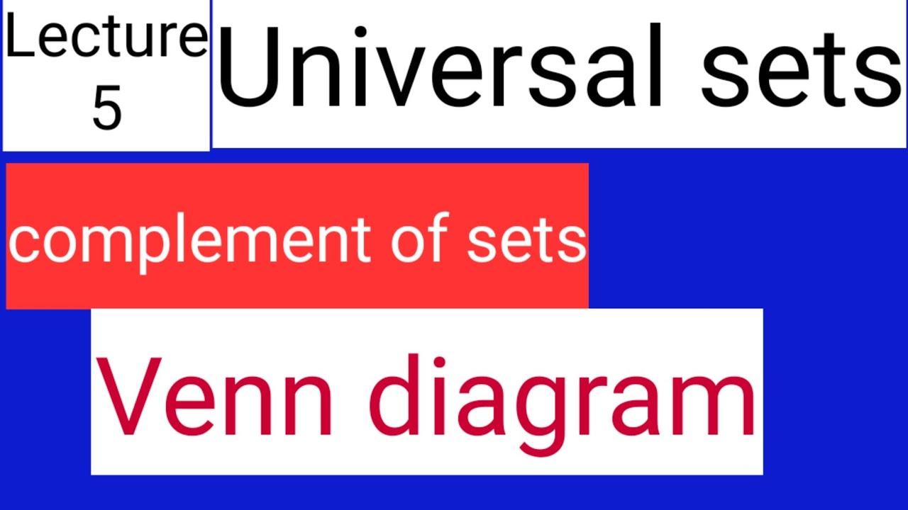 universal set   complement of sets  venn diagram