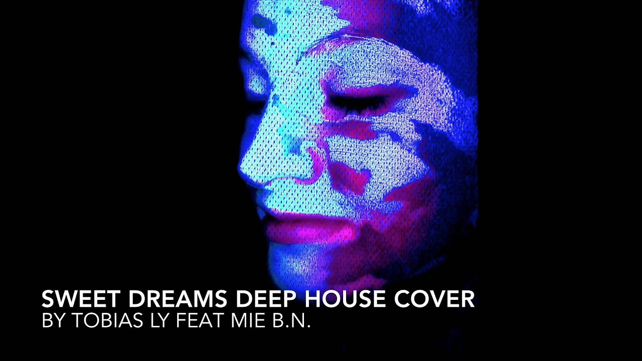 Sweet dreams deep house cover youtube for Deep house covers