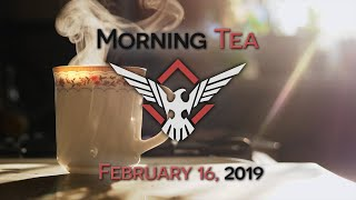 Morning Tea - February 16, 2019