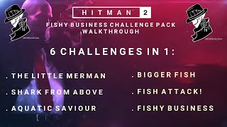 HITMAN 2 | Fishy Business Challenge Pack Complete Walkthrough | 6 Challenges in 1 | Miami