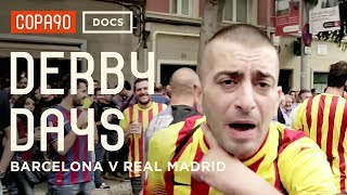 El Clásico - Barcelona vs Real Madrid | Derby Days