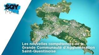 SQY Mag – Les nouvelles compétences de la Grande Communauté d'Agglomération Saint-Quentinoise