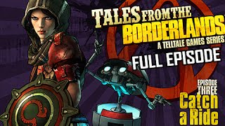 Tales From the Borderlands Episode 3 Catch A Ride Walkthrough Gameplay - FULL EPISODE