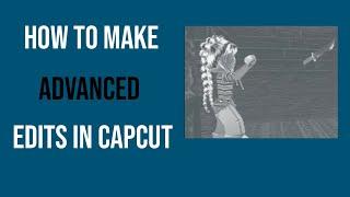 How to make ĄDVANCED edits in capcut!