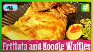 #fame Food -​​ Quick Snack Recipe Of Frittata And Noodle Waffles