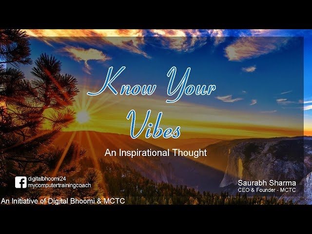 Know Your Vibes (अपनी वाइब्स को जानो)  from Knowing; An Inspirational Thought
