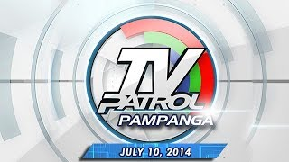 TV Patrol Pampanga - July 9, 2014
