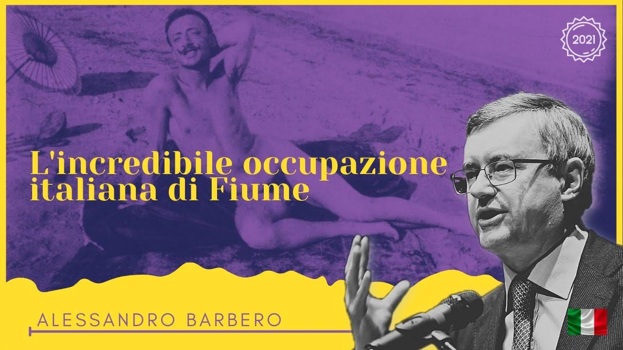 L'incredibile occupazione italiana di Fiume - Alessandro Barbero (Medley)