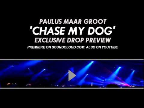 Paulus Maar Groot - Chase My Dog (PREVIEW with DROP)