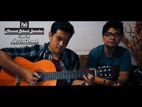 Padi - Menanti Sebuah Jawaban (Cover By HDR Prod.)