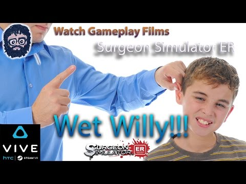 WET WILLY!!! LOL! (Surgeon Simulator ER) HTC VIVE VR