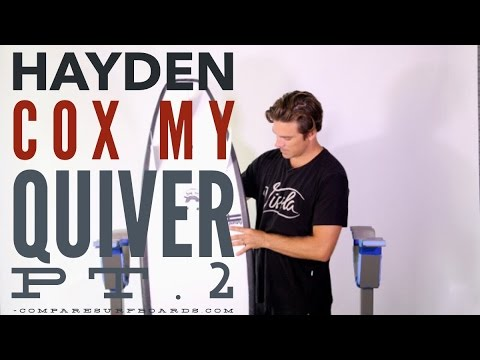 Hayden Cox, My Quiver Pt.2, Haydenshapes Love Buzz - no.126 | Compare Surfboards