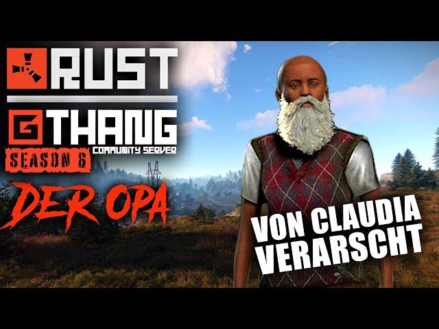 Von Claudia verarscht 👴🏻 Rust RP 💥 G Thang Com Server 🤟🏽 Season 6 - Tag 1 [Deutsch]