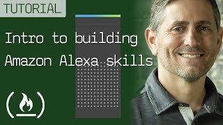 Alexa Development 101   Full Amazon Echo Tutorial Course In One Video!