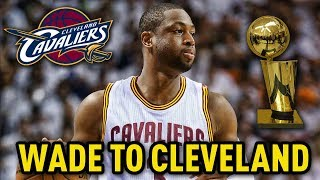Dwyane wade to cleveland confirmed!! | how it could make the cavs better than the warriors