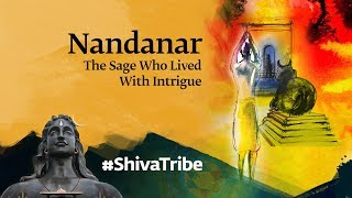 Nandanar - The Sage Who Lived with Intrigue | Shiva Devotees Unraveled