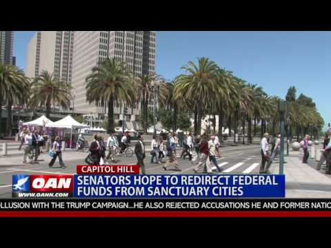 Senators Hope to Redirect Federal Funds From Sanctuary Cities