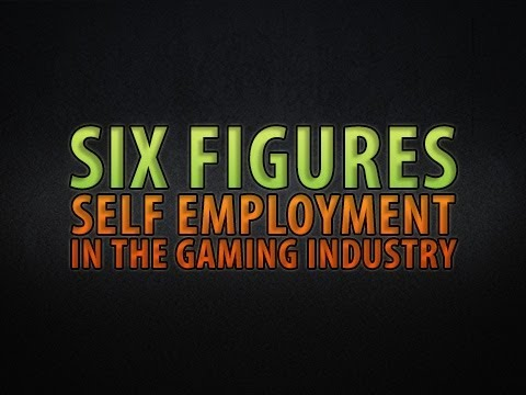 Six Figures: Self Employment in the Gaming Industry