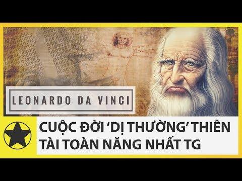 Cuộc Đời 'Dị Thường' Của Thiên Tài Toàn Năng Vĩ Đại Nhất Lịch Sử Loài Người – Leonardo da Vinci