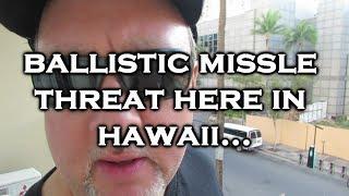 Missile Strike Alert Here in Hawaii