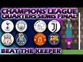 Beat The Keeper - UEFA Champions League 2018/19 Quarters Semis & Final