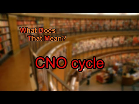 What does CNO cycle mean?