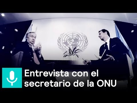 Antonio Guterres, secretario general de la ONU, en entrevista - Despierta con Loret