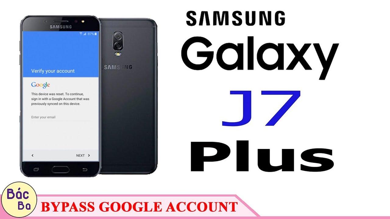 Bypass Google Account Frp Samsung Galaxy J7 Plus J7 Prime J7 16