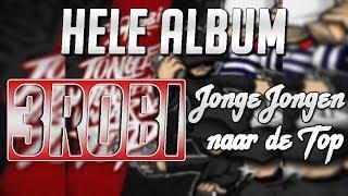 3Robi - Jonge Jongen Naar De Top- Full EP (2017)
