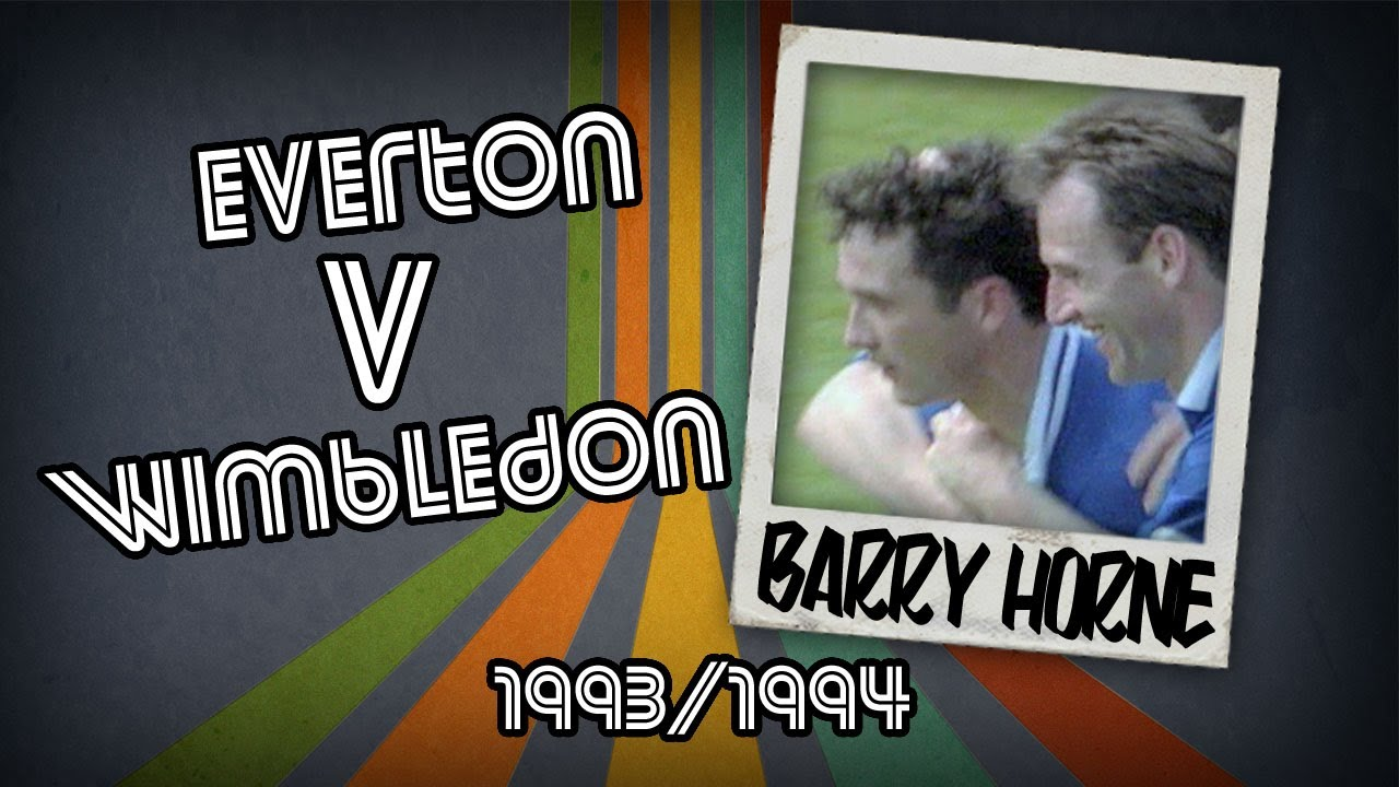 BARRY HORNE - Everton v Wimbledon, 93/94 | Retro Goal