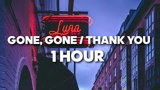 Gone Gone / THANK YOU (1 HOUR) TikTok Slowed version