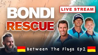BETWEEN THE FLAGS - Ep2 (Bondi Rescue Live Stream Show) w Maxi, Hoppo and Deano