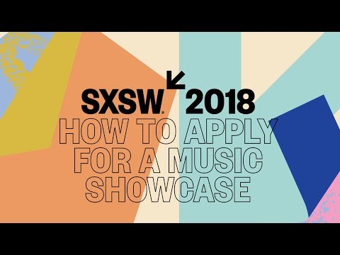 How to Apply for a 2018 SXSW Music Festival Showcase